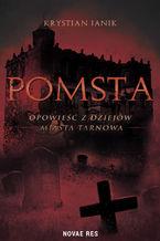 Pomsta - opowieść z dziejów miasta Tarnowa