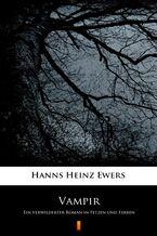 Vampir. Ein verwilderter Roman in Fetzen und Farben