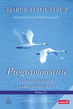 Okładka książki Programowanie. Teoria i praktyka z wykorzystaniem C++. Wydanie III