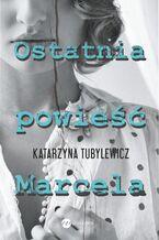 Ostatnia powieść Marcela