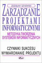 Zarządzanie projektami informatycznymi. Metodyka tworzenia systemów informatycznych