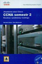 Okładka książki Akademia Sieci Cisco CCNA semestr 2 Routery i podstawy routingu + CD
