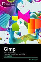 Okładka książki Gimp. Kurs video. Poziom pierwszy. Podstawy tworzenia projektów