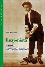 Iluzjonista. Historia Harry'ego Houdiniego
