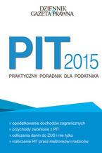 PIT 2015 Praktyczny poradnik dla podatnika