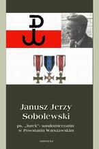Janusz Jerzy Sobolewski ps. Jurek sandomierzanin w Powstaniu Warszawskim