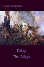 Potop  The Deluge. An Historical Novel of Poland, Sweden, and Russia
