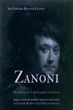Zanoni. Opowieść o różokrzyżowcu. Piękny, wielowątkowy romans mistyczny z czasów Rewolucji Francuskiej