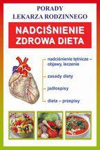 Nadciśnienie. Zdrowa dieta. Porady lekarza rodzinnego