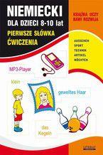 Niemiecki dla dzieci 8-10 lat. Pierwsze słówka. Ćwiczenia. AUSSEHEN, SPORT, TECHNIK, ARTIKEL, MÖCHTEN