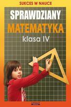 Okładka książki Sprawdziany. Matematyka Klasa IV. Sukces w nauce
