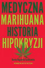 Medyczna Marihuana. Historia hipokryzji. Historia hipokryzji