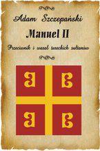 Manuel II. Przeciwnik i wasal tureckich sułtanów