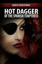 Hot Dagger of the Spanish Temptress