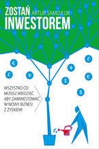 Zostań inwestorem, czyli sztuka podejmowania dobrych decyzji finansowych