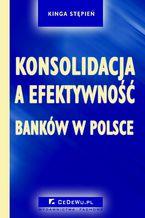 Konsolidacja a efektywność banków w Polsce. Rozdział 5. METODYKA BADANIA WPŁYWU KONSOLIDACJI NA EFEKTYWNOŚĆ W SEKTORZE BANKOWYM