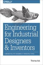 Okładka książki Engineering for Industrial Designers and Inventors. Fundamentals for Designers of Wonderful Things