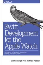Okładka książki Swift Development for the Apple Watch. An Intro to the WatchKit Framework, Glances, and Notifications