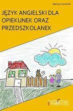 Język Angielski Dla Opiekunek oraz Przedszkolanek