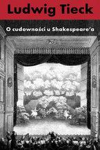 O cudowności u Szekspira i inne pisma