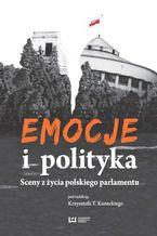 Emocje i polityka. Sceny z życia polskiego parlamentu