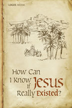How Can I Know if Jesus Really Existed?