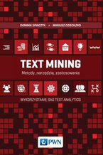 Okładka książki Text Mining: metody, narzędzia i zastosowania. Wykorzystanie SAS Text Analytics