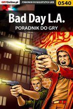 Bad Day L.A. - poradnik do gry