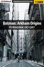 Batman: Arkham Origins - poradnik do gry
