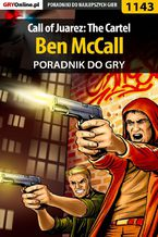 Call of Juarez: The Cartel - Ben McCall - poradnik do gry