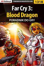 Far Cry 3: Blood Dragon - poradnik do gry