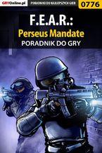 F.E.A.R.: Perseus Mandate - poradnik do gry