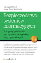 Bezpieczeństwo systemów informacyjnych. Praktyczny przewodnik zgodny z normami polskimi i międzynarodowymi