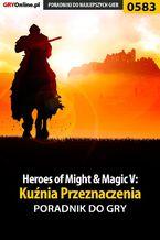 Heroes of Might  Magic V: Kuźnia Przeznaczenia - poradnik do gry