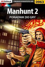 Manhunt 2 - poradnik do gry