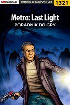 Metro: Last Light - poradnik do gry