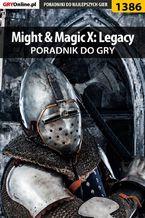 Might  Magic X: Legacy - poradnik do gry