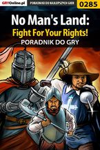 No Man's Land: Fight For Your Rights! - poradnik do gry