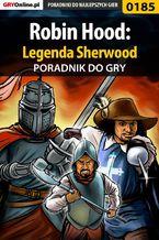 Robin Hood: Legenda Sherwood - poradnik do gry