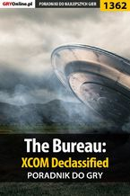 The Bureau: XCOM Declassified - poradnik do gry