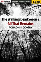 The Walking Dead: Season Two - All That Remains - poradnik do gry