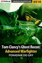Tom Clancy's Ghost Recon: Advanced Warfighter - poradnik do gry