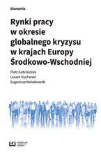 Rynki pracy w okresie globalnego kryzysu w krajach Europy Środkowo-Wschodniej