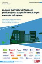Zasilanie budynków użyteczności publicznej oraz budynków mieszkalnych w energię elektryczną. Zasilacze UPS i baterie akumulatorów oraz sposoby ich doboru, układy pomiarowe zużytej energii