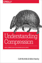 Understanding Compression. Data Compression for Modern Developers
