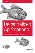 Decentralized Applications. Harnessing Bitcoin's Blockchain Technology