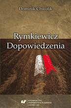 Rymkiewicz. Dopowiedzenia