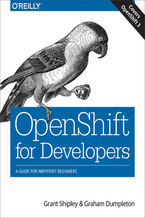 OpenShift for Developers. A Guide for Impatient Beginners
