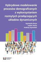Hybrydowe modelowanie procesów demograficznych z wykorzystaniem rozmytych przyłączających układów dynamicznych
