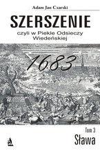 Szerszenie czyli W piekle Odsieczy Wiedeńskiej tom III Sława